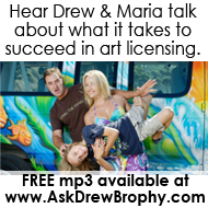 Drew and Maria Brophy answer questions from artists about art licensing - free mp3 replay!